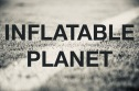 INFLATABLE PLANET